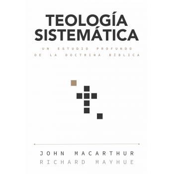 Teología sistemática - John Macarthur