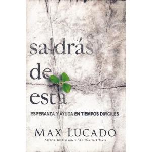 Saldrás de Esta - Max Lucado