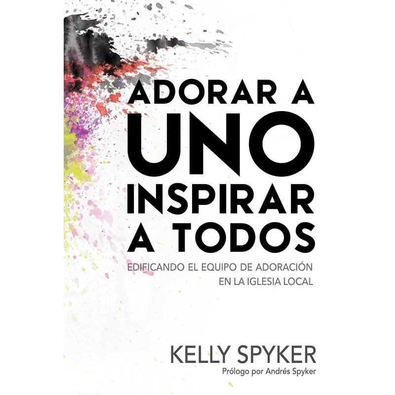 Adorar a uno e Inspirar a Todos