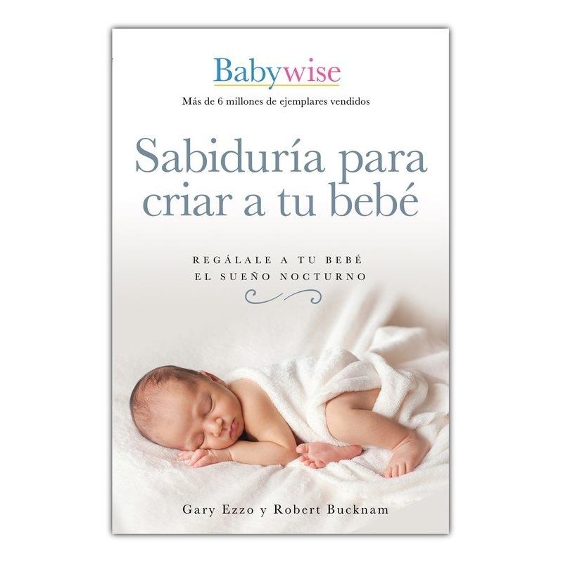 Sabiduría para criar a tu bebé