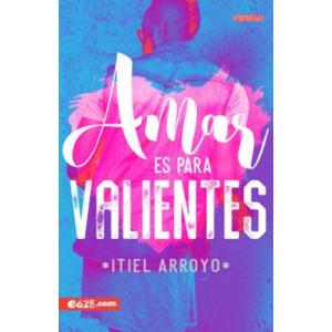 Amar es para valientes Itiel Arroyo
